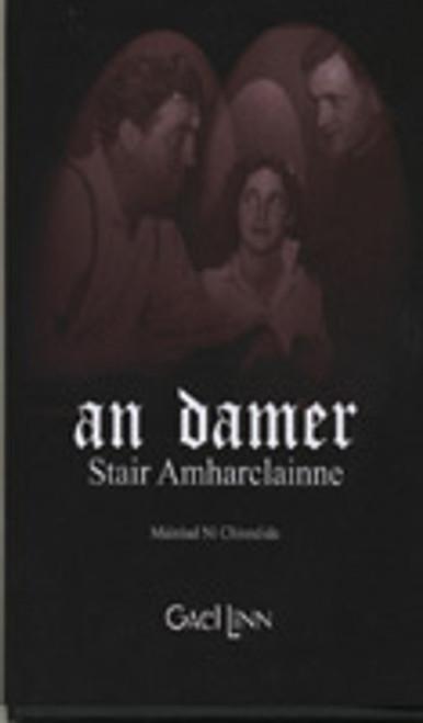 Ní Chinnéide, Mairéad - An Damer - Stair Amharclainne - HB  - Theatre Dublin As Gaeilge