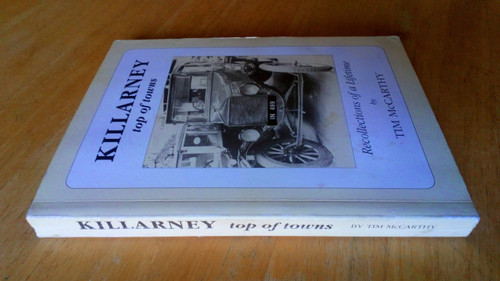 McCarthy, Tim - Killarney : Top of Towns - Recollections of a Lifetime - PB Kerry 1996