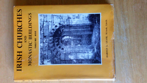 Leask , Harold G - Irish Churches & Monastic Buildings : the First Phases and the Romanesque - HB 1977 - Architecture