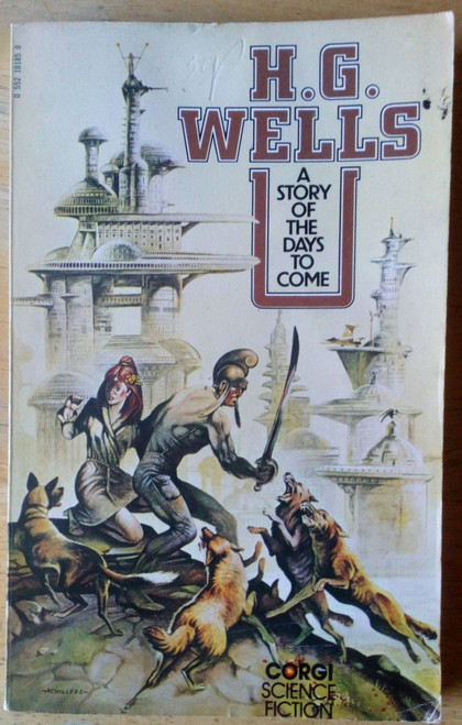 Wells, H.G - A Story of the Days to Come -PB Corgi Vintage Science Fiction 1976