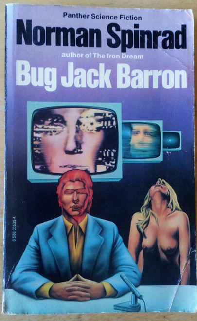 Spinrad, Norman - Bug Jack Barron - Vintage Panther 1979 Edition SF PB - Cult Classic