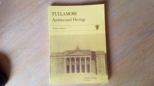 An Foras Forbartha -Tullamore Architectural Heritage - PB 1980 - Offaly -Built Environment