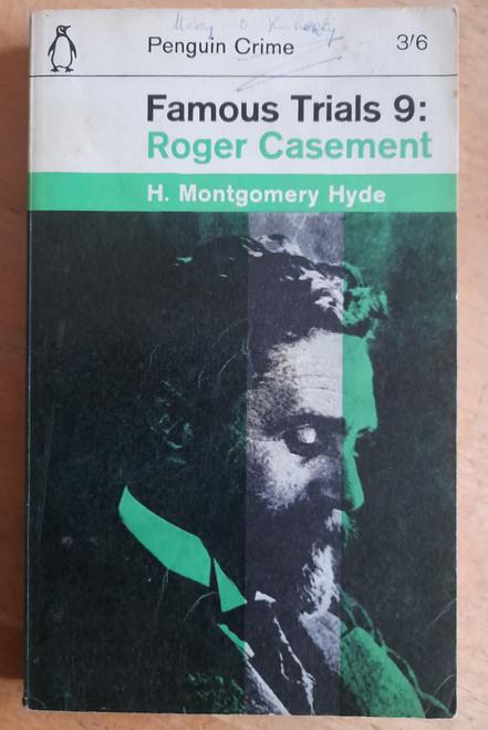 Hyde, H Montgomery - Roger Casement - Penguin Famous Trials 9 - Vintage PB  1964