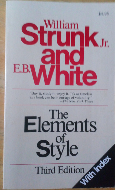 Strunk, William & White, E.B -The Elements of Style  - PB 1979 3rd edition - Rules of usage