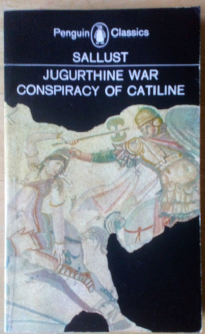 Sallust - Jugurthine War & Conspiracy of Catiline - Vintage Penguin Classics Ed  1980
