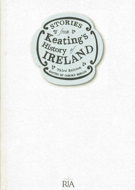 Bergin, Osborn - Sgéalaigheacht Chéitinn : Stories from Keating's History of Ireland - PB 3rd Ed -2010 - RIA  - Meán - Ghaeilge