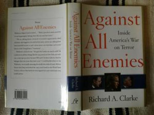 Clarke, Richard A. / Against All Enemies : Inside America's War on Terror Hardback 1st Ed - 9/11 - Al Quaeda