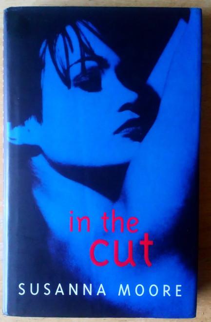 Moore, Susanna - In the Cut - HB Picador UK Erotic Thriller 1996