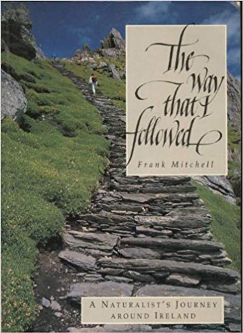 Mitchell, Frank - The Way that I Followed - A Naturalist's Journey Around Ireland - PB 1990
