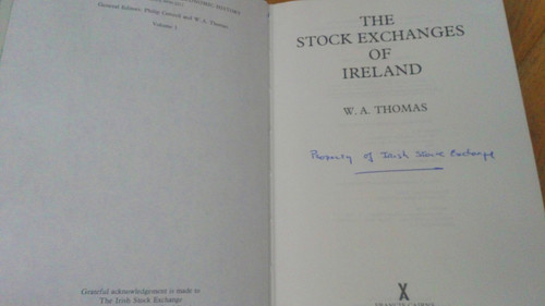 Thomas, W.A - The Stock Exchanges of Ireland - HB 1st Ed 1986 Financial History