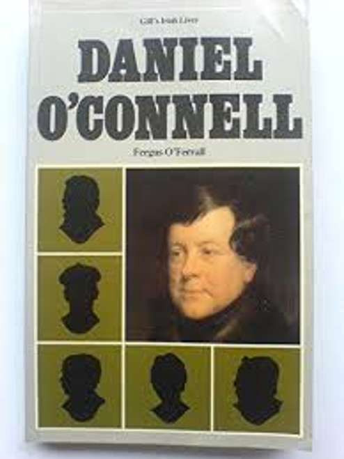 O'Ferrall, Fergus - Daniel O'Connell - Gill's Irish Lives - PB 1981 - Politics 19th Century Ireland History