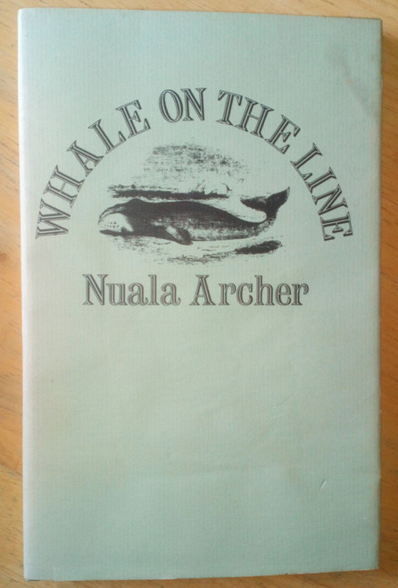 Archer, Nuala - Whale on the Line - Signed 1st Ed Hardcover Gallery Press poetry 1981