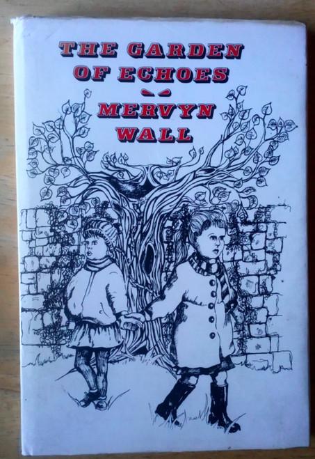 Wall, Mervyn - The Garden of Echoes - PB 1st Irish Ed 1988 - Children's