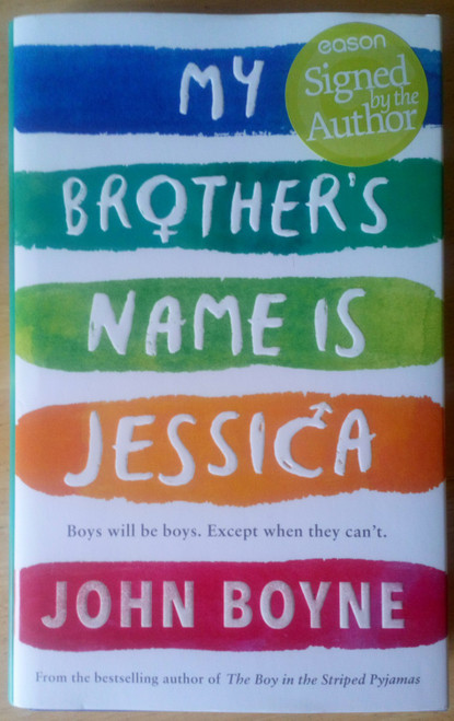 Boyne, John - My Brother's Name is Jessica - SIGNED HB 1st Ed - Brand New 2019