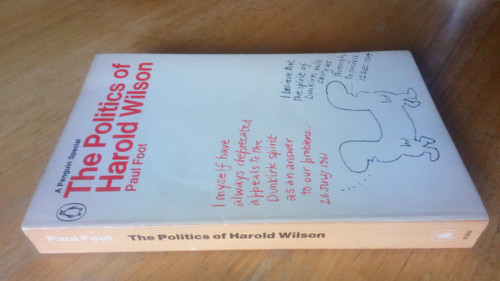 Foot, Paul - The Politics of Harold Wilson - Penguin Special PB 1968 -
