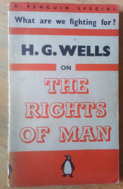 Wells, H.G - The Rights of Man - Penguin Special Number 50 - 1940