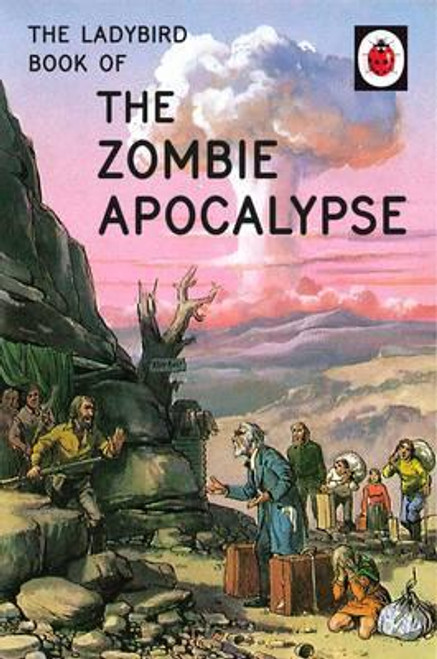 Ladybird / The Ladybird Book of the Zombie Apocalypse
