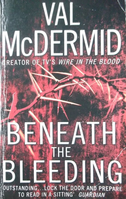 McDermid, Val / Beneath The Bleeding