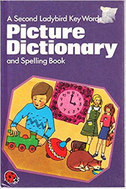 Ladybird / A Second Ladybird Key Words Picture Dictionary and Spelling Book