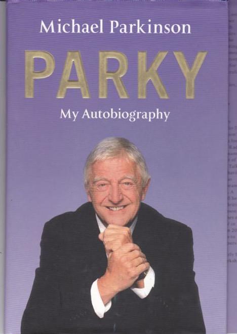Parkinson, Michael / Parky: My AutoBiography