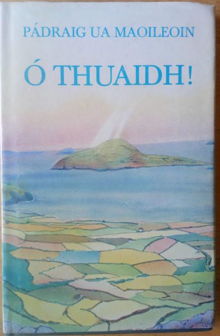 Ua Maoileoin, Pádraig - Ó Thuaidh - Úrscéal As Gaeilge 1982 - Ciarraí