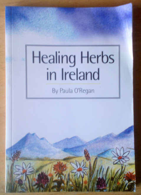 O'Regan, Paula - Healing Herbs in Ireland - PB 2003 - Medicinal Remedies
