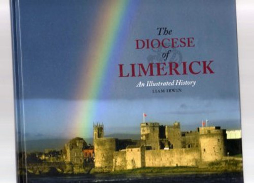 Irwin, Liam - The Diocese of Limerick - Hardcover 2013 - Local History, Religious History , Parish Histories