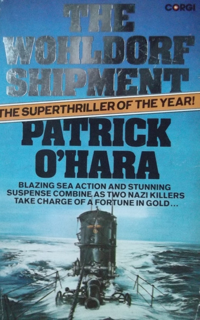 O'Hara, Patrick / The Wohldorf Shipment
