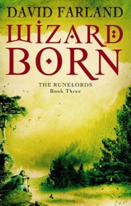 Farland, David / Wizard born : Book 3 of the Runelords