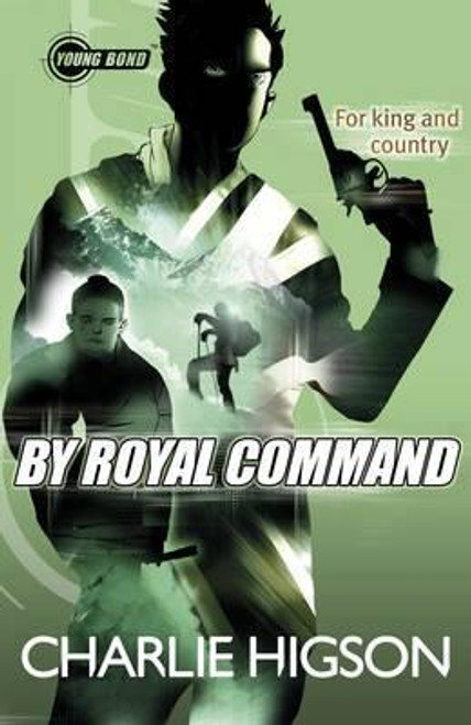Higson, Charlie / Young Bond: By Royal Command