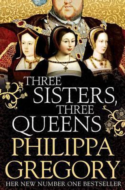 Gregory, Philippa / Three Sisters Three Queens