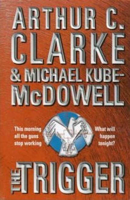 Clarke, Arthur C. / The Trigger