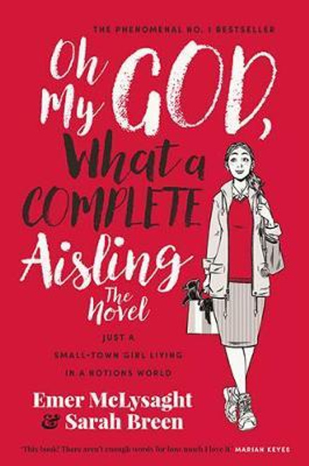Mclysaght, Emer / Oh My God What a Complete Aisling The Novel
