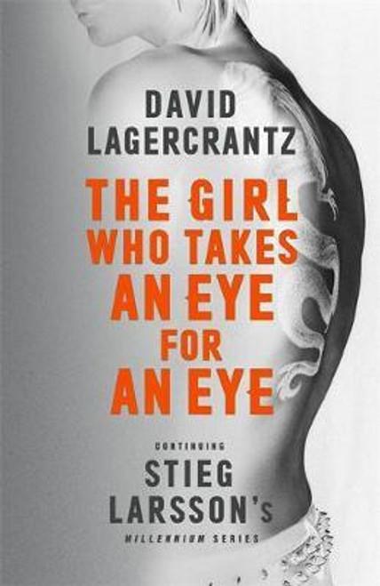 Lagercrantz, David / The Girl Who Takes an Eye for an Eye