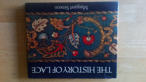 Simeon, Margaret - The History of Lace - HB 1979 - Illustrated 16th -20th Century - Craftwork