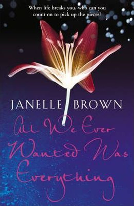 Brown, Janelle / All We Ever Wanted Was Everything