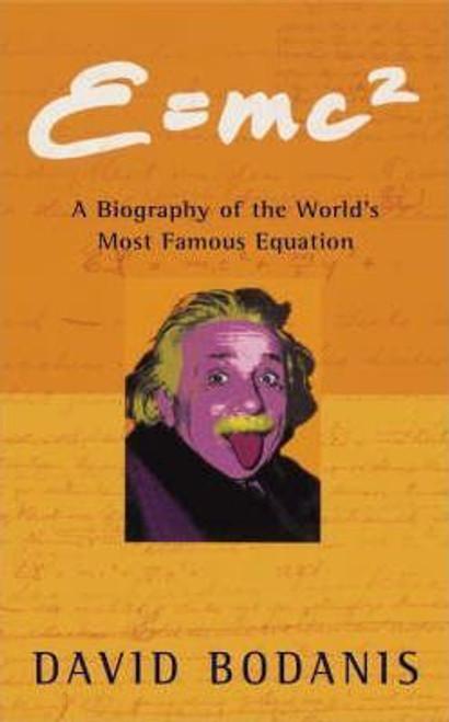 Bodanis, David / E=mc2 : A Biography of the World's Most Famous Equation