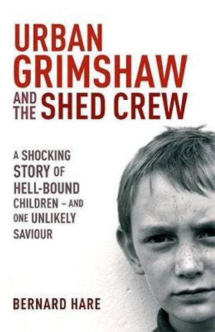 Hare, Bernard / Urban Grimshaw and The Shed Crew