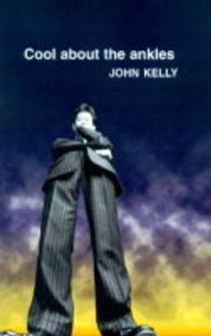 Kelly, John / Cool About the Ankles