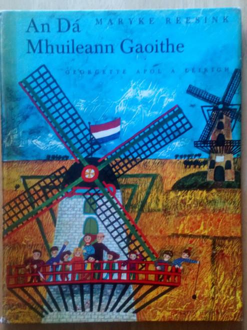 Reesink, Maryke - An Dá Mhuileann Gaoithe - Gaeilge - Leabhar do Ghasúir - HB