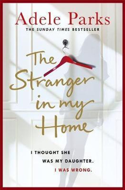 Parks, Adele / The Stranger In My Home: I thought she was my daughter. I was wrong.