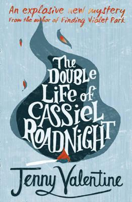 Valentine, Jenny / The Double Life of Cassiel Roadnight