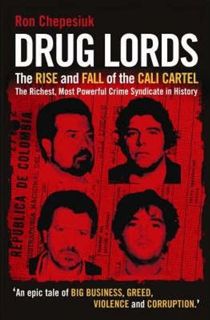Chepesiuk, Ron / Drug Lords : The Rise and Fall of the Cali Cartel
