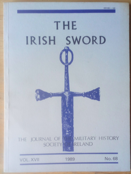 The Irish Sword - Journal of the Military History Society of Ireland - PB Vol XVII - No. 68 1989