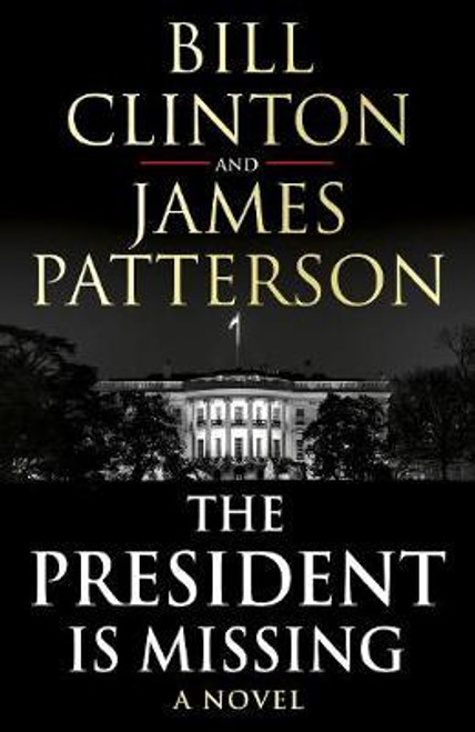 Patterson, James and President Bill Clinton / The President is Missing (Large Paperback)