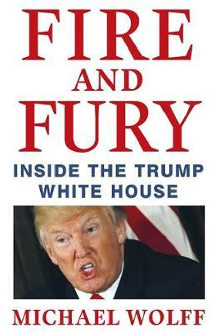 Wolff, Michael / Fire and Fury : Inside the Trump White House (Large Paperback)