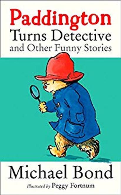 Bond, Michael / Paddington Turns Detective and Other Funny Stories