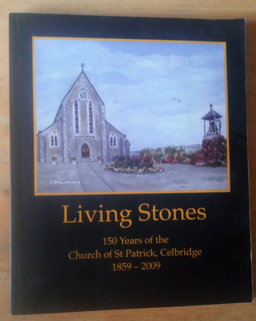 Living Stones - 150 Years of the Church of Saint Patrick, Celbridge 1859-2009 - PB Local History, Kildare