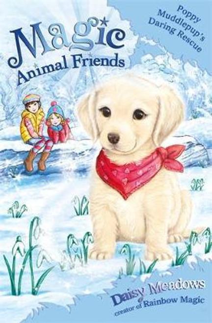 Daniels, Lucy / Magic Animal Friends: Poppy Muddlepup's Daring Rescue