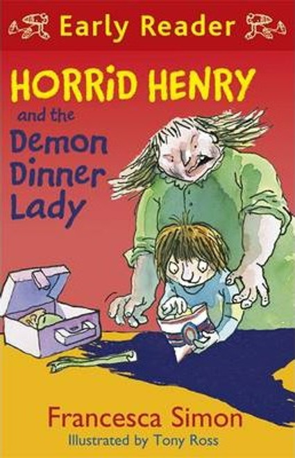 Simon, Francesca / Horrid Henry and the Demon Dinner Lady